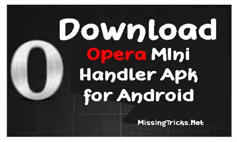Opera Mini 65 Handler For Android Download Droid Informer | Humble